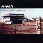 Cover: Mesh - Who Watches Over Me?