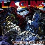 Cover: L.A. Guns - Waking The Dead