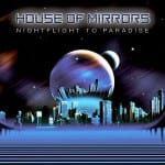 Cover: House Of Mirrors - Nightflight To Paradise