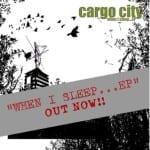 Cover: Cargo City - When I Sleep