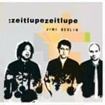 Cover: jimi berlin - :zeitlupezeitlupe