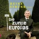 Cover: Heinz Strunk - Die Zunge Europas