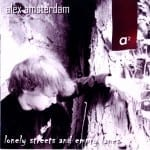 Cover: Alex Amsterdam - Lonely streets and empty lanes