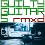 Cover: Guilty Guitars - RMXD