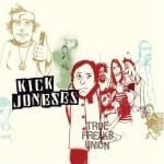 Cover: Kick Joneses - True Freaks Union