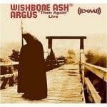 "Cover: Wishbone Ash - Argus ""Then Again"" Live"