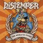 Cover: Distemper - The world is yours