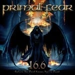 Cover: Primal Fear - 16.6 (Before the Devil knows you´re Dead)