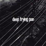 Cover: Deep Frying Pan - Deep Frying Pan