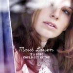 Cover: Marit Larsen - If A Song Could Get Me You