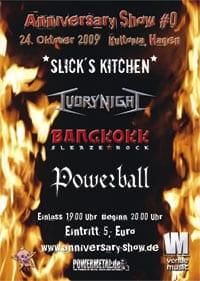 Anniversary Show #0 - Bangkokk, Powerball, Ivory Night & Slick's Kitchen