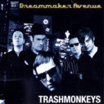 Cover: Trashmonkeys - Dreammaker Avenue