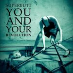 Cover: Superbutt - You And Your Revolution
