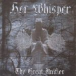 Cover: Her Whisper - The Great Unifier