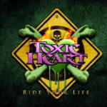 Cover: Toxic Heart - Ride Your Life