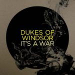 Cover: Dukes Of Windsor - It's A War