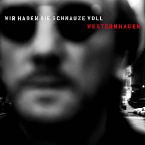 Cover: Westernhagen - Haben Sie die Schnauze voll?