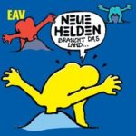 Cover: EAV - Neue Helden (braucht das Land)