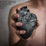 Cover: My Glorious - Home Is Where The Heart Breaks