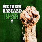 Cover: Mr. Irish Bastard - A Fistful Of Dirt