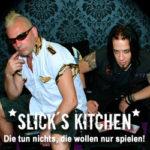 Slick's Kitchen - Die wollen nur spielen