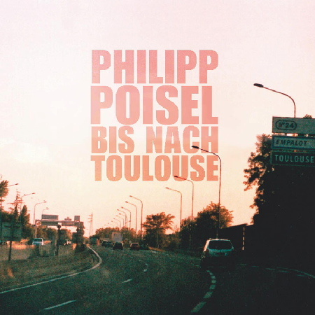 Cover: Philipp Poisel - Bis nach Toulouse