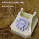 Cover: Ruediger Bierhorst - Unerreichbar