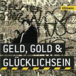 Cover: tillmann - Geld, Gold & Glücklichsein