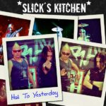 Cover: Slick's Kitchen - Hail To Yesterday