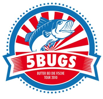 "5Bugs - ""Butter bei die Fische"" Tour 2010"