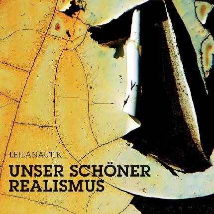 Cover: Leilanautik - Unser schöner Realismus