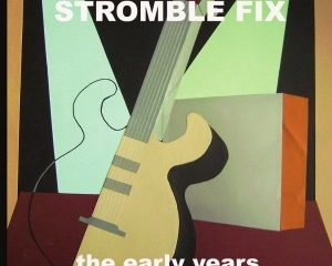 Cover: Stromble Fix - The Early Years