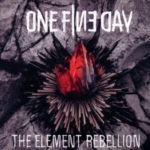 Cover: One Fine Day - The Element Rebellion