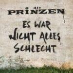 Cover: Die Prinzen - Es War Nicht Alles Schlecht