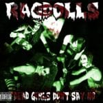 Cover: Ragdolls - Dead Girls Don't Say No
