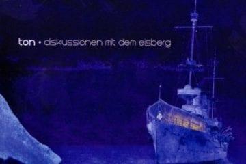 Cover: Ton - Diskussionen mit dem Eisberg