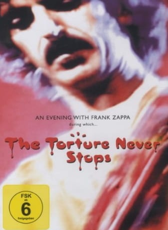 Cover: Frank Zappa – The Torture Never Stops (DVD)