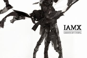 Cover: IAMX - Ghosts Of Utopia