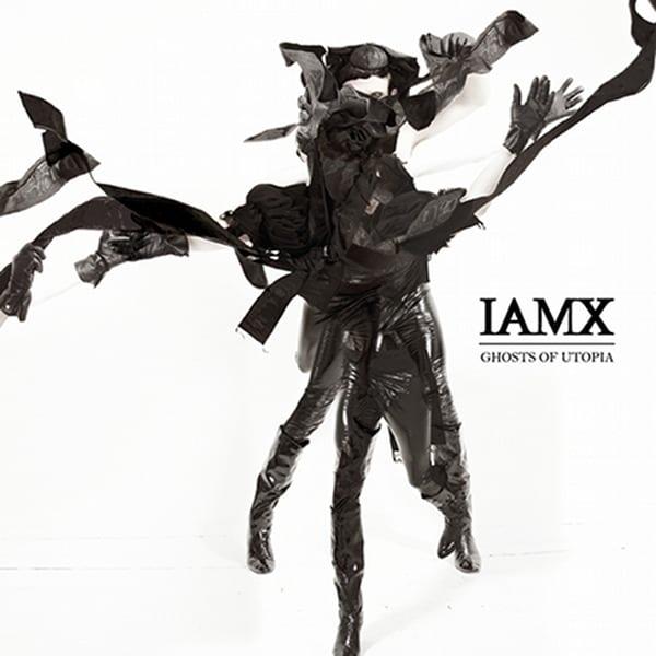 Cover: IAMX - Ghosts Of Utopia
