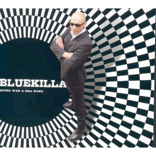 Cover: Bluekilla - Never Was A Ska Band
