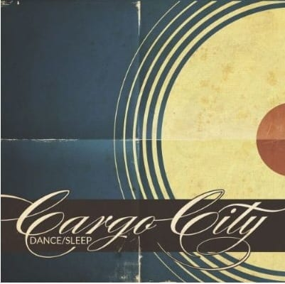Cover: Cargo City - Dance/Sleep