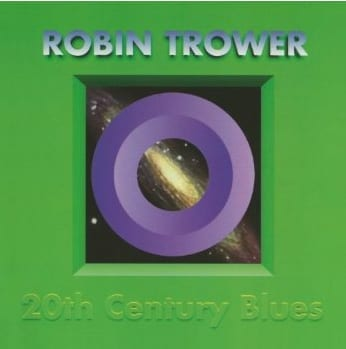 Cover: Robin Trower - 20th Century Blues