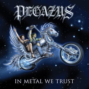 Cover: Pegazus - In Metal We Trust