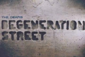 Cover: The Dears - Degeneration Street