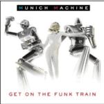 Cover: Munich Machine - Get On The Funk Train