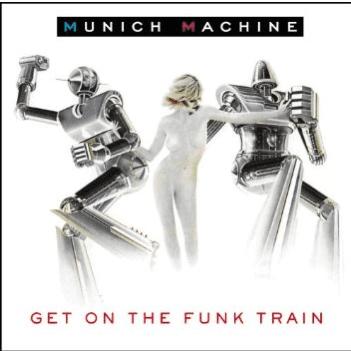 Munich Machine - Get On The Funk Train