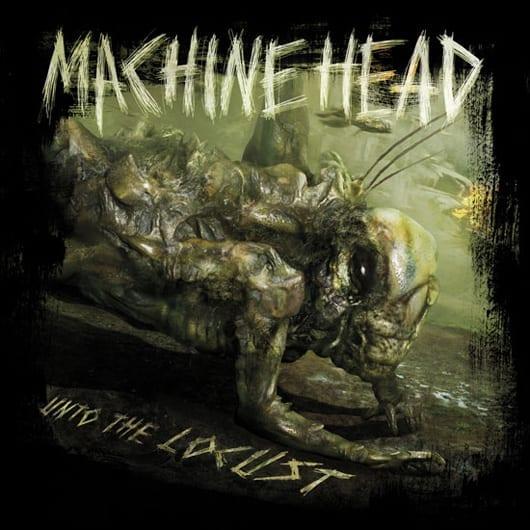 Cover: Machine Head - Unto the locust