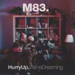 Cover: M83 - Hurry Up, We're Dreaming