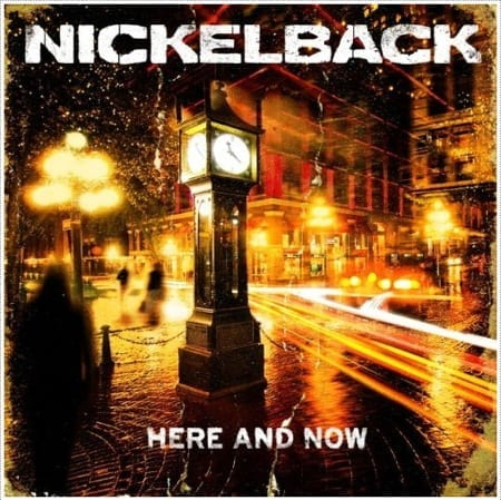 Cover: Nickelback - Here And Now