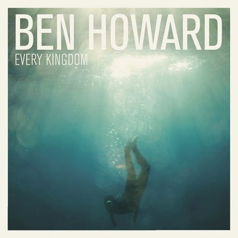 Cover: Ben Howard - Every Kingdom